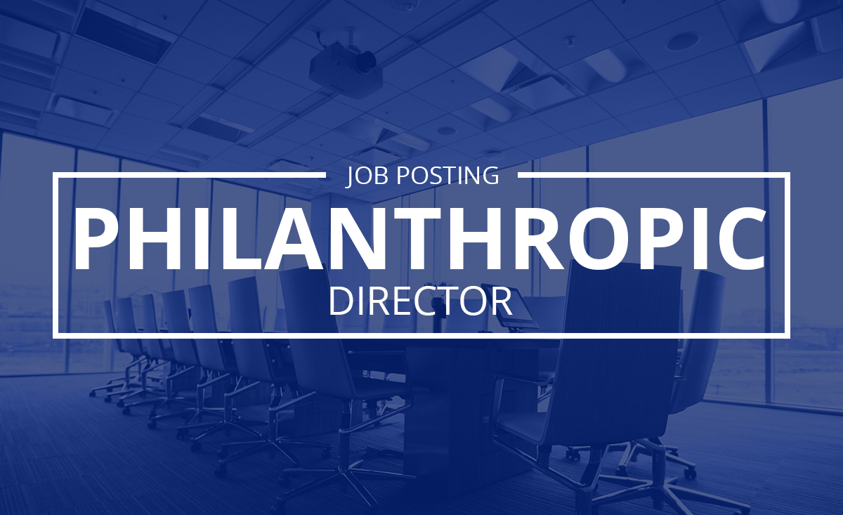 JOB POSTING: Philanthropic Director [CLOSED]